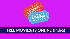 How To Watch Movies Online,Live Tv, Web Series For Free