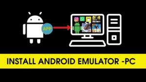 Install Android Emulator For Windows PC